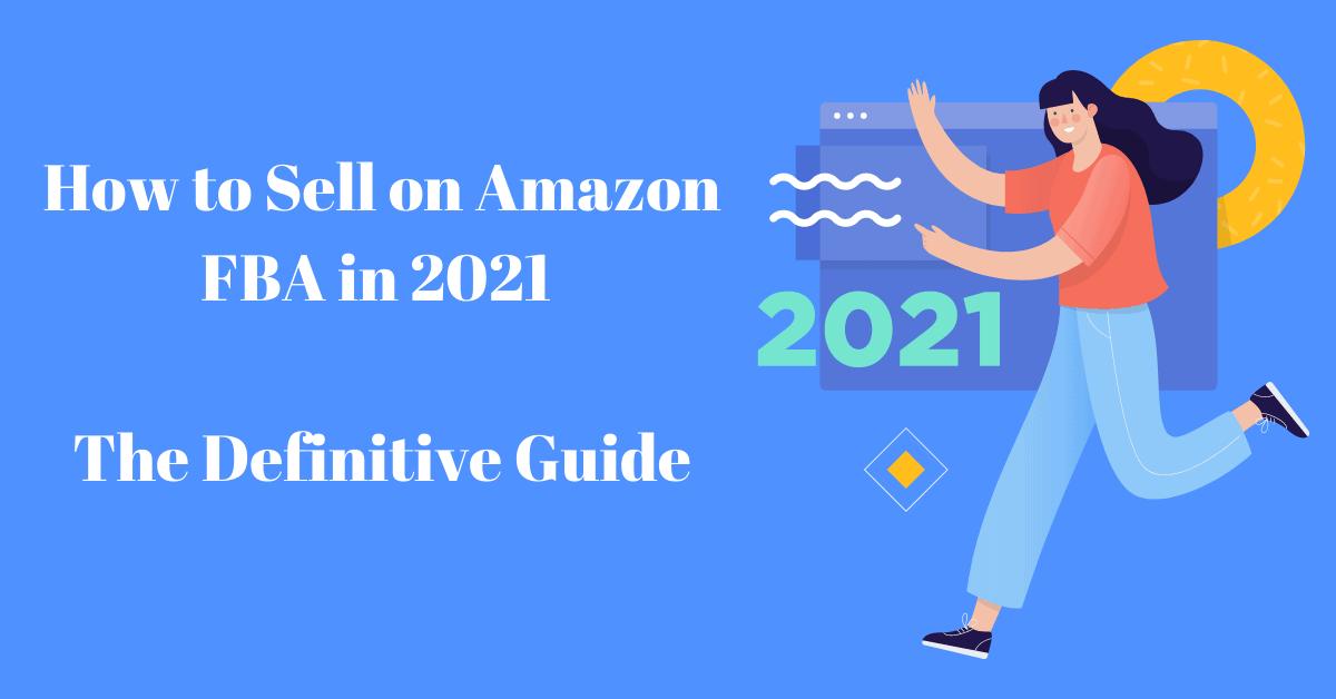 eSA Blog - How to Sell on Amazon FBA - 2021